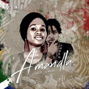 DJ Msewa - Amandla Ft. Lwazzy